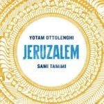 Een kookboek om verliefd op te worden: Jeruzalem van Yotam Ottolenghi en Sami Tamimi