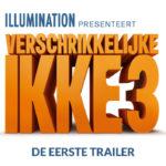 Vanaf 28 juni in de bioscoop: Verschrikkelijke Ikke 3 (wij gaan 'm zien)