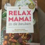 Relax Mama! in de keuken (50 succesrecepten van moeders voor moeders) was toch niet zo relaxt …