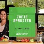 Vanaf 3 juni op 24 Kitchen: zoete spruiten